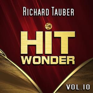 Hit Wonder: Richard Tauber, Vol. 10