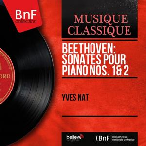 Beethoven: Sonates pour piano Nos. 1 & 2 (Mono Version)