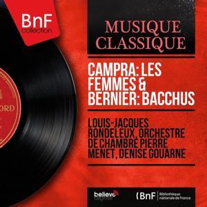Campra: Les femmes & Bernier: Bacchus (Mono Version)
