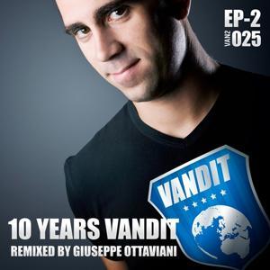 10 Years Vandit Ep, Vol. 2 (Remixed By Giuseppe Ottaviani)