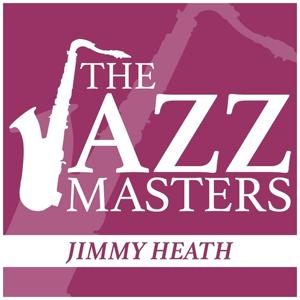 The Jazz Masters - Jimmy Heath