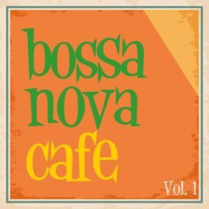 Bossa Nova Cafe, Vol. 1