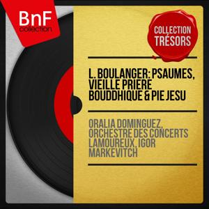 L. Boulanger: Psaumes, Vieille prière bouddhique & Pie Jesu (Collection trésors, mono version)