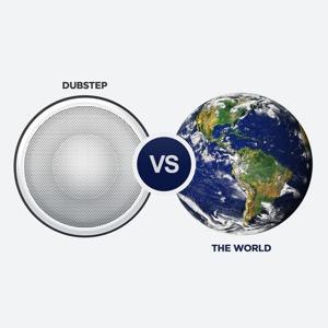 Dubstep vs. the World