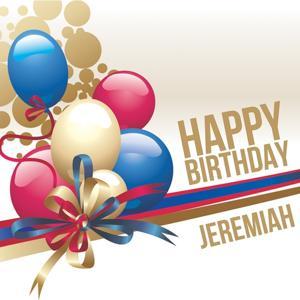 Happy Birthday Jeremiah