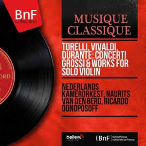 Torelli, Vivaldi, Durante: Concerti grossi & Works for Solo Violin (Mono Version)