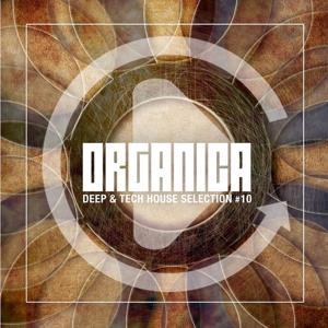 Organica, Vol. 10 (Deep & Tech House Selection)