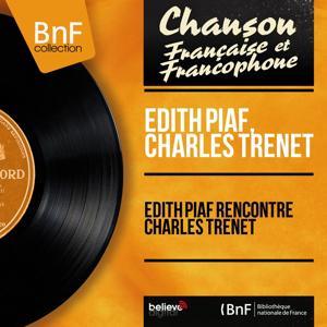 Edith Piaf rencontre Charles Trenet (Mono version)