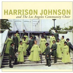 Harrison Johnson And The Los Angeles Community Choir