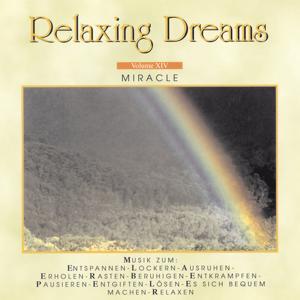 Relaxing Dreams - Folge 14 - Miracle