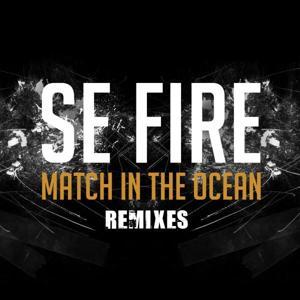 Match In The Ocean Remixes