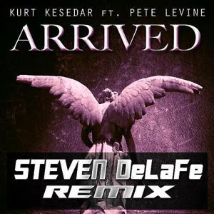 Arrived (feat. Pete Levine) [Steven DeLaFe Remix)