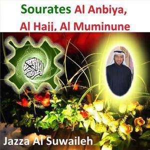 Sourates Al Anbiya, Al Hajj, Al Muminune (Quran - Coran - Islam)