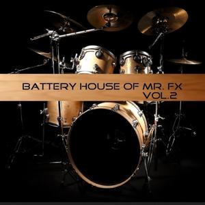 Battery House of Mr. Fx,  Vol. 2 (Sample 128 BPM)