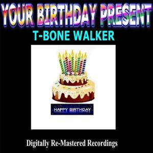 Your Birthday Present - T-Bone Walker