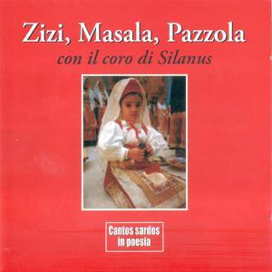 Zizi, Masala, Pazzola con il Coro di Silanus: Cantos sardos in poesia
