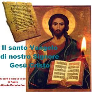 Il Santo Vangelo di nostro Signore Gesù Cristo: Dalla nascita al discorso della montagna