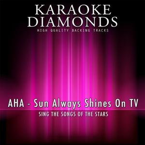 Sun Always Shines On TV (Karaoke Version)