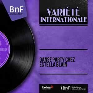 Danse party chez Estella Blain (Stereo version)