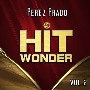 Hit Wonder: Perez Prado, Vol. 2