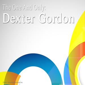 The One and Only: Dexter Gordon (Remastered)