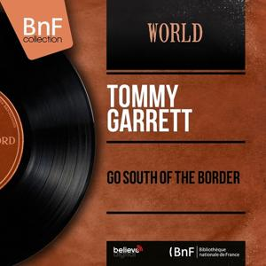 Go South of the Border (Mono Version)