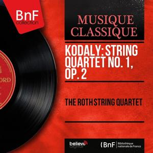 Kodály: String Quartet No. 1, Op. 2 (Mono Version)