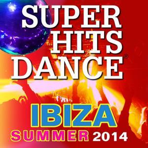 Super Hits Dance Ibiza Summer 2014