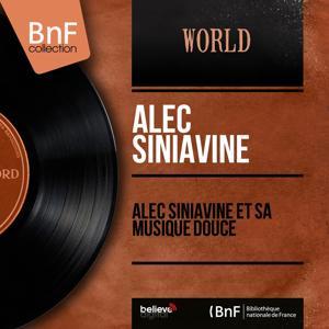 Alec Siniavine et sa musique douce (Mono version)