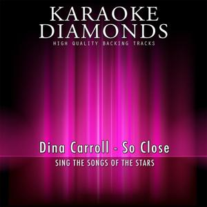 So Close (Karaoke Version) [Originally Performed By Dina Carroll]
