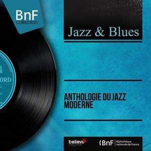 Anthologie du jazz moderne (Mono Version)