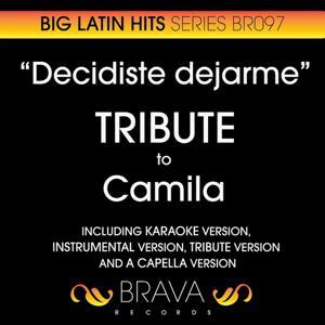 Decidiste Dejarme - Tribute to Camila