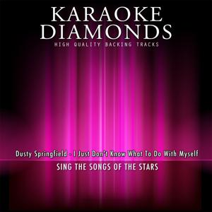 I Just Don't Know What to Do With Myself (Karaoke Version) [Originally Performed By Dusty Springfield]