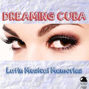 Dreaming Cuba: Latin Musical Memories