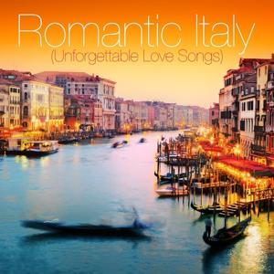 Romantic Italy (Unforgettable Love Songs)