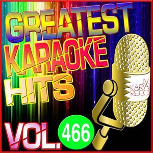 Greatest Karaoke Hits, Vol. 466
