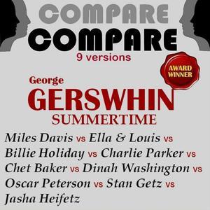 Gershwin: Summertime, Davis vs. Fitzgerald and Armstrong vs. Holiday vs. Parker vs. Baker vs. Washington vs. Peterson vs. Getz vs. Heifetz (Compare 9 Versions)