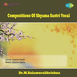 Compositions Of Shyama Sastri Vocal