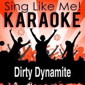 Dirty Dynamite (2013 Edit) (Karaoke Version)