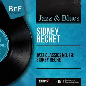 Jazz Classics No. 19: Sidney Bechet (Mono Version)