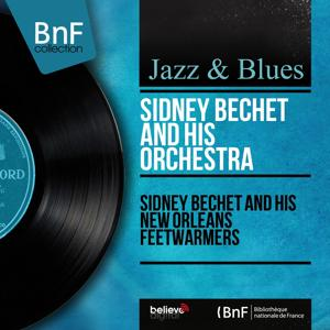 Sidney Bechet and His New Orleans Feetwarmers (Mono Version)