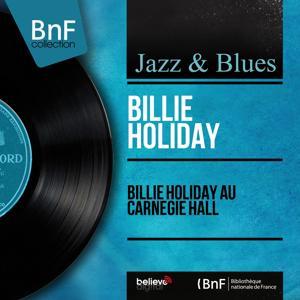 Billie Holiday au Carnegie Hall (Live, Mono Version)