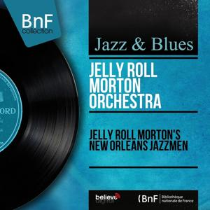 Jelly Roll Morton's New Orleans Jazzmen (Mono Version)