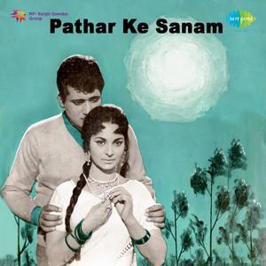 Pathar Ke Sanam (Original Motion Picture Soundtrack)