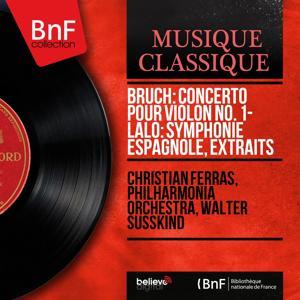 Bruch: Concerto pour violon No. 1 - Lalo: Symphonie espagnole, extraits (Stereo Version)