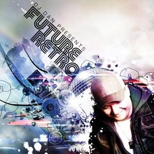 DJ Dan Presents Future Retro (Bonus Version)
