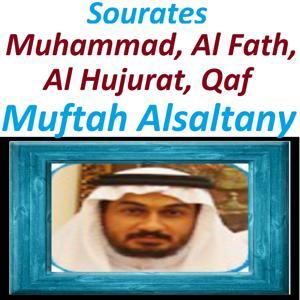 Sourates Muhammad, Al Fath, Al Hujurat, Qaf