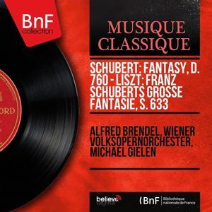Schubert: Fantasy, D. 760 - Liszt: Franz Schuberts Grosse Fantasie, S. 633 (Mono Version)