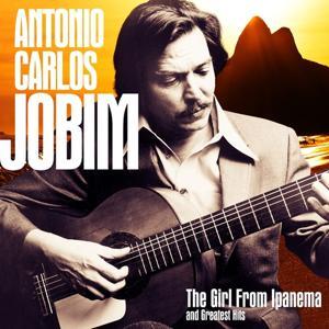 Antonio Carlos Jobim: The Girl from Ipanema and Greatest Hits (Remastered)