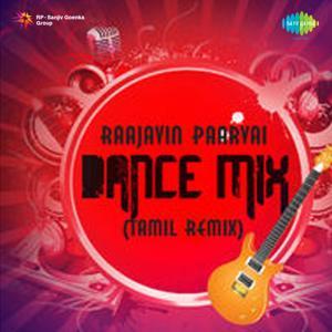 Raajavin Paarvai Dance Mix (Tamil Remix)